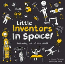 Little inventors in space!  : inventing out of this world - Wilcox, Dominic