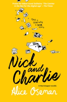 Nick and Charlie - Oseman, Alice
