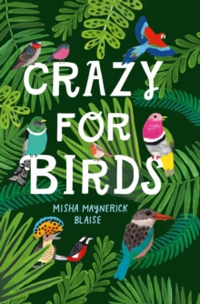 Image for Crazy for birds  : fascinating and fabulous facts