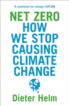 Image for Net Zero : How We Stop Causing Climate Change
