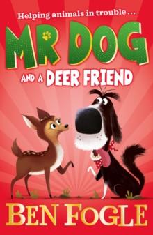 Mr Dog and a deer friend - Fogle, Ben
