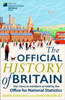 Image for The official history of Britain  : our story in numbers as told by the Office for National Statistics