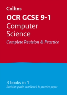 OCR GCSE 9-1 computer science  : complete revision and practice - Collins GCSE