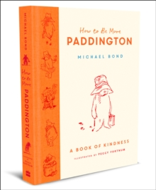 Image for How to be more Paddington  : a book of kindness