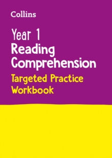 Year 1 Reading Comprehension Targeted Practice Workbook : Ideal for Use at Home - Collins KS1