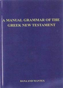 A Manual Grammar of the Greek New Testament