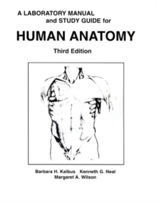 A Human Anatomy Laboratory Manual and Study Guide (3rd Edition)