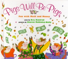 Image for Pigs Will Be Pigs: Fun with Math and Money