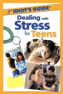 Image for The Complete Idiot's Guide (R) to Dealing with Stress for Teens