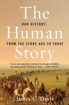 Image for The Human Story : Our History From The Stone Age To Today