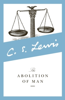 Image for The Abolition of Man : Readings for Meditation and Reflection