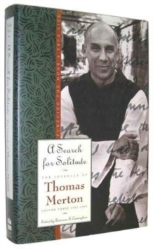 A Search for Solitude: Pursuing the Monk's True Life (The Journals of Thomas Merton, vol.3)