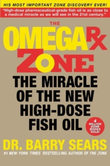 Image for Omega Rx Zone : The Miracle of the New High-Dose Fish Oil