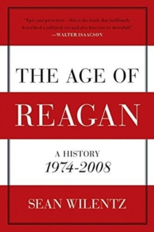 Image for The Age of Reagan : A History, 1974 - 2008