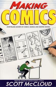 Image for Making comics  : storytelling secrets of comics, manga and graphic novels