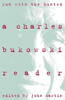Image for Run With the Hunted : Charles Bukowski Reader, A