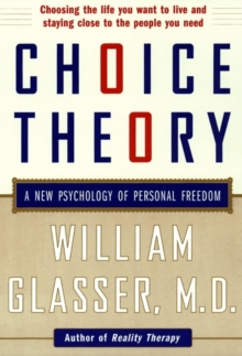 Image for Choice theory  : a new psychology of personal freedom