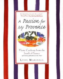 A Passion for My Provence: Home Cooking from the South of France