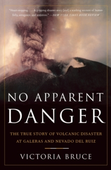 Image for No apparent danger  : the true story of volcanic disaster at Galeras and Nevado del Ruiz