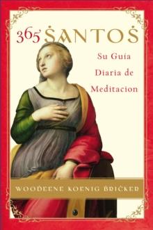 365 Santos/365 Saints SPA: Su Guia diaria de meditacion (Spanish Edition)