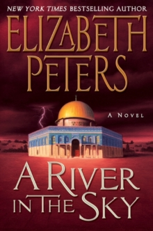 A River in the Sky: A Novel (Amelia Peabody Mysteries)