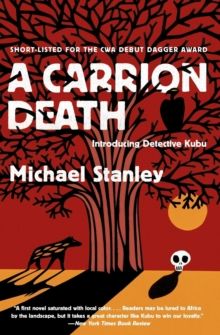 A Carrion Death: Introducing Detective Kubu (Detective Kubu Series)