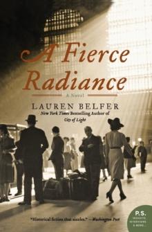 A Fierce Radiance: A Novel (P.S.)