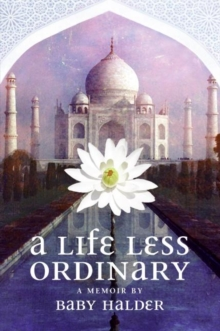 A Life Less Ordinary: A Memoir