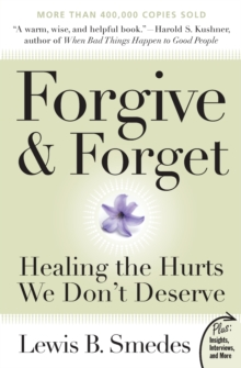 Image for Forgive and forget  : healing the hurts we don't deserve
