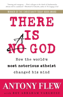 Image for There is a god  : how the world's most notorious atheist changed his mind