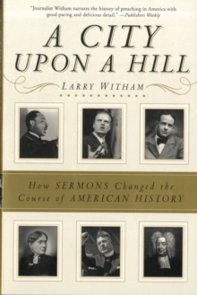 Image for A city upon a hill  : how the sermon changed the course of history