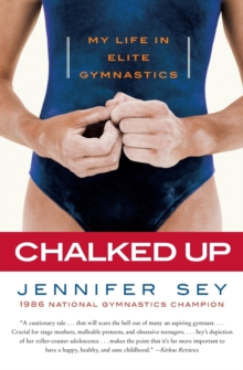 Image for Chalked Up : My Life in Elite Gymnastics
