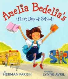 Amelia Bedelia's First Day of School - Parish, Herman