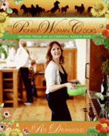 Image for The pioneer woman cooks  : recipes from an accidental ranch wife