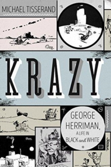 Image for Krazy : George Herriman, a Life in Black and White