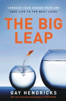 Image for The big leap  : conquer your hidden fear and take life to the next level