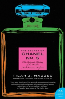 Image for The secret of Chanel No. 5  : the intimate history of the world's most famous perfume