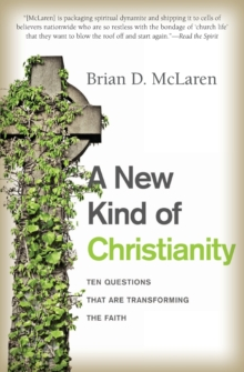 A New Kind of Christianity (Ten Questions That Are Transforming the Faith)