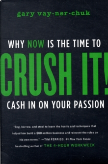 Image for Crush it!  : why now is the time to cash in on your passion