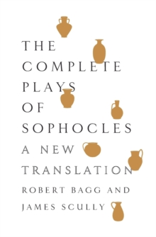 Image for The complete plays of Sophocles  : a new translation