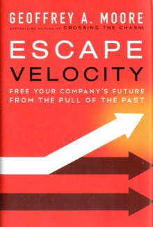 Image for Escape velocity  : free your company's future from the pull of the past