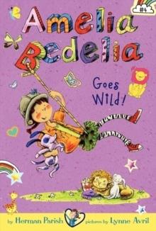 Image for Amelia Bedelia Chapter Book #4: Amelia Bedelia Goes Wild!