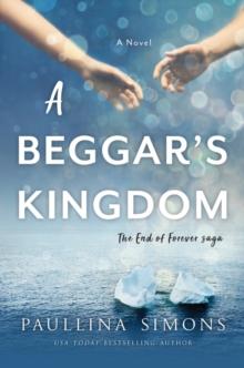 A Beggar's Kingdom: A Novel (End of Forever Saga)