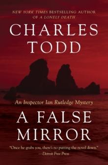 A False Mirror: An Inspector Ian Rutledge Mystery (Inspector Ian Rutledge Mysteries)