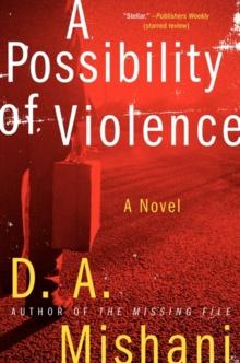 A Possibility of Violence: A Novel (Avraham Avraham Series)