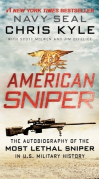 Image for American sniper  : the autobiography of the most lethal sniper in U.S. military history