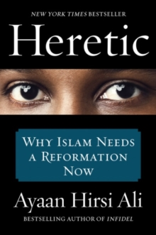 Image for Heretic  : why Islam needs a reformation now