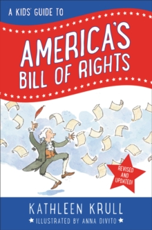 A Kids' Guide to America's Bill of Rights: Revised Edition (Kids' Guide to American History)