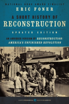 A Short History of Reconstruction [Updated Edition] (Harper Perennial Modern Classics)