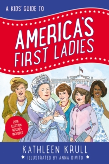 A Kids' Guide to America's First Ladies (Kids' Guide to American History)